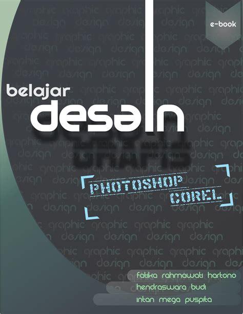 desain grafis uns belajar desain photoshop coreldraw by desain grafis d3ti