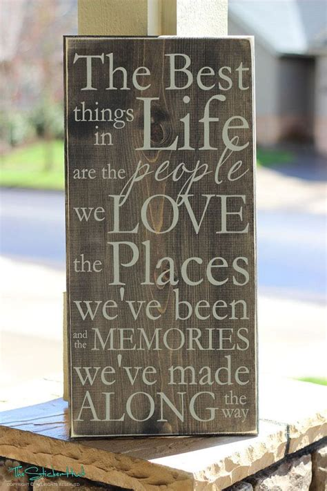 cute sayings for home decor the best things in life are the people we love wood sign
