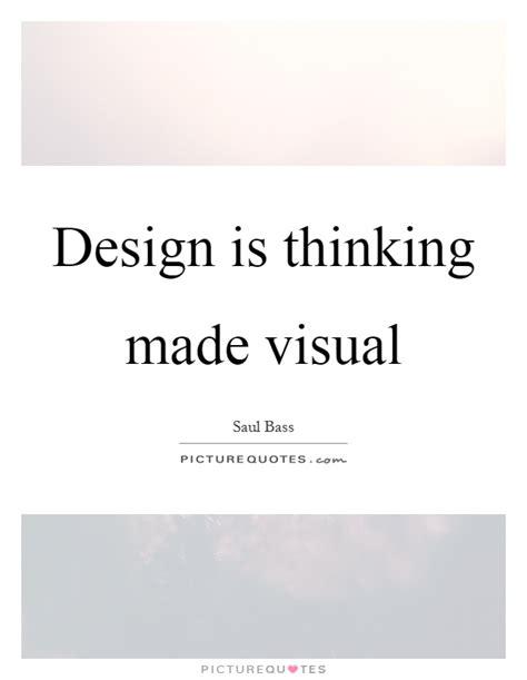 design is thinking made visual saul bass design is thinking made visual picture quotes