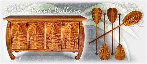 Furniture Hawaii by Frank Pullano Woodworking Kalaheo Kauai Hawaii