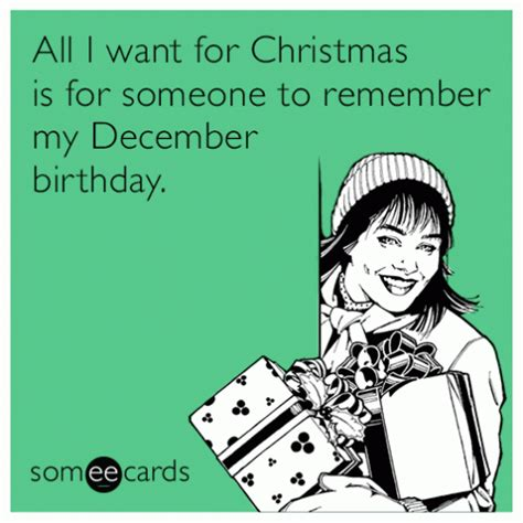 Christmas Birthday Meme - all i want for christmas is for someone to remember my december birthday