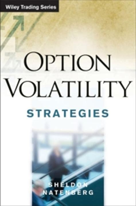 option volatility pricing workbook practicing advanced trading strategies and techniques books option volatility trading strategies sheldon natenberg