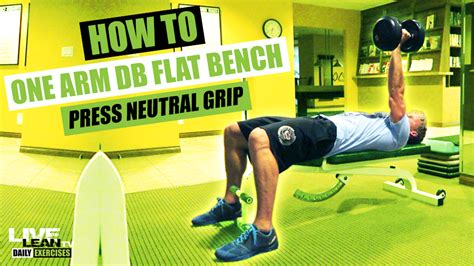 how to do a flat bench press how to do a one arm dumbbell flat bench press with neutral grip exercise