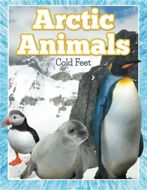 arctic cold arctic series volume 1 books 25 factual arctic animal books your will