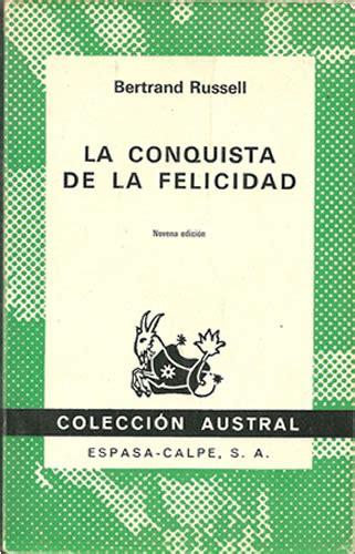 libro acerca de la conquista la conquista de la felicidad crea felicidad y el mundo estar 225 contigo