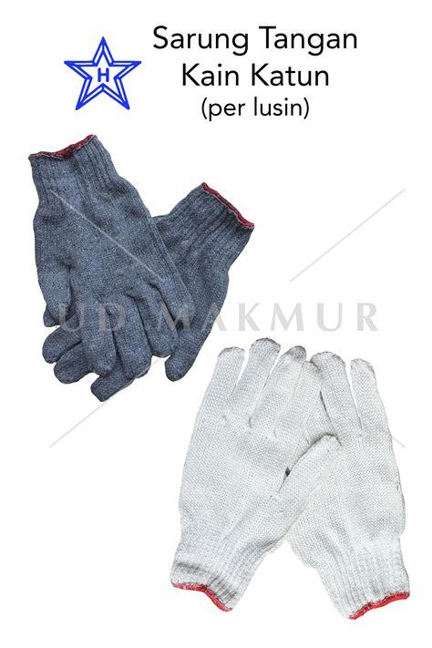 Sarung Tangan Kain Katun Lembut jual sarung tangan kain katun per lusin toko ud makmur