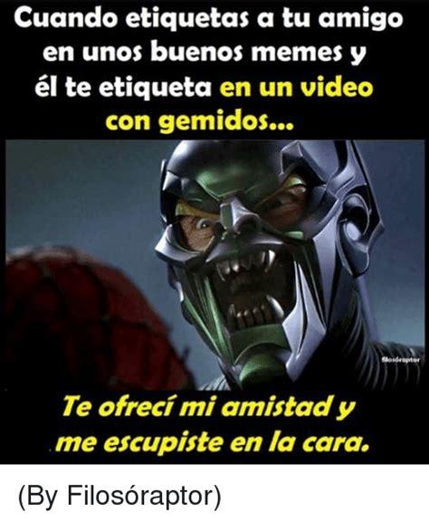 Buenos Memes En Espaã Ol - search amistad memes on me me