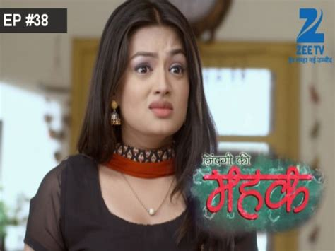 Zindagi Ki Mehek Episode 38 Watch Full Episode Online