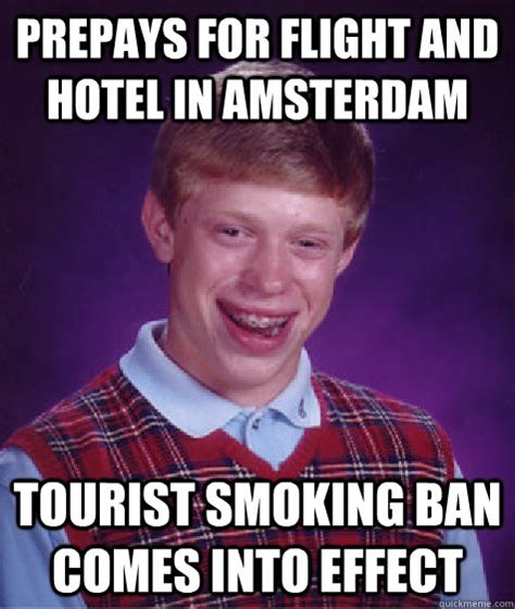 Amsterdam Memes - prepays for flight and hotel in amsterdam tourist smoking