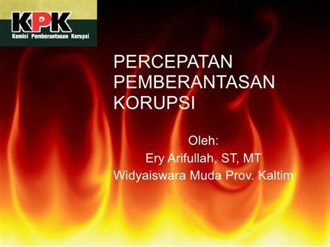 Percepatan Pemberantasan Korupsi 1 akar masalah korupsi dan pemberantasannya