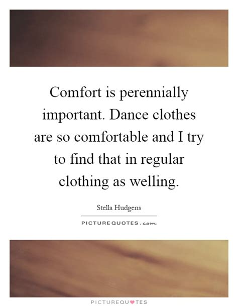as comfortable as a sayings stella hudgens quotes sayings 4 quotations
