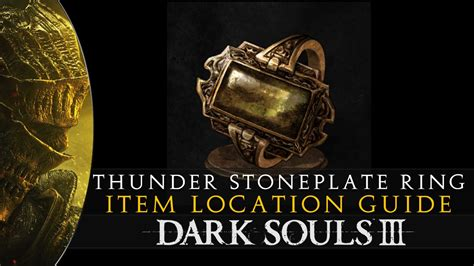 Dark Souls 3 Thunder Stoneplate Ring Location Guide