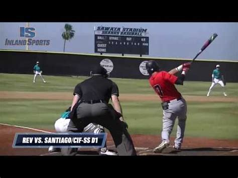 cif southern section baseball playoffs baseball rev takes down santiago 7 4 in cif ss division 1