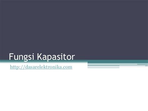 kapasitor fungsi fungsi kapasitor 28 images pengertian kapasitor fungsi jenis jenis lengkap seputar