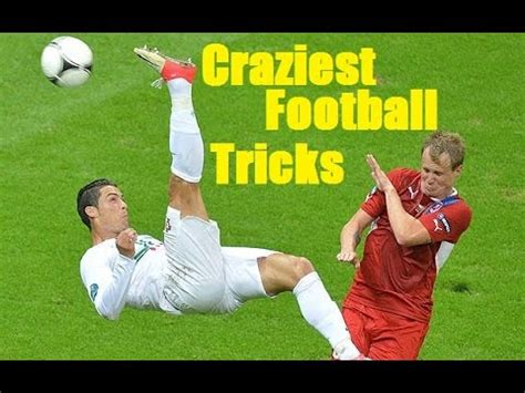 soccer trick amazing football tricks the best soccer tricks skills