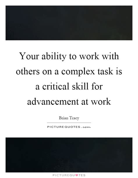 your ability to work with others on a complex task is a
