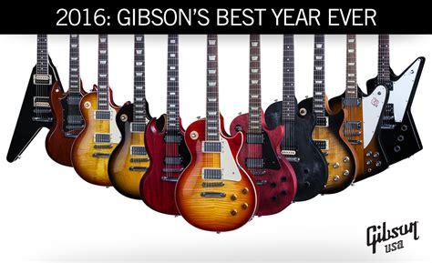 best new guitars gibson usa 2016 gibson s best year