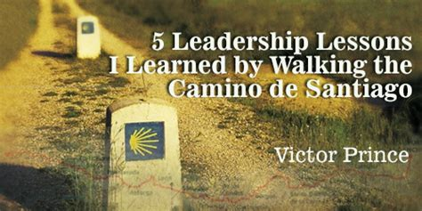 5 leadership lessons i learned by walking the camino de