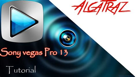 sony vegas pro tutorial how to put pictures over videos sony vegas pro 13 tutorial kezdőknek hun alcatraz