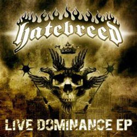 Hatebreed Live Dominance 2008 hatebreed live dominance ep reviews