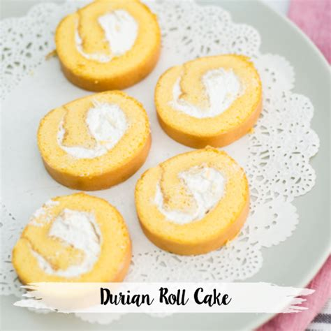 Durian Rollcake the kueh auditions 2017 our top 10 picks the halal food