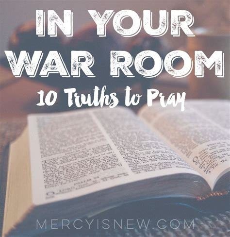 the war room free 10 truths to remember in your war room praying scripture confusion enemies and