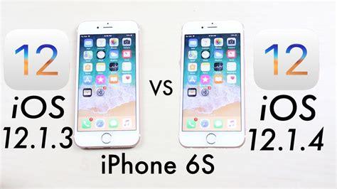 iphone 6s ios 12 1 4 vs ios 12 1 3 comparison