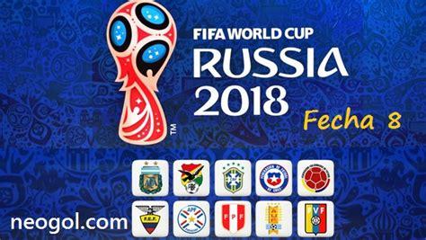 Calendario Eliminatorias Sudamericanas Rusia 2018 Horarios Eliminatorias Rusia 2018 Fecha 8 Conmebol Partidos Y