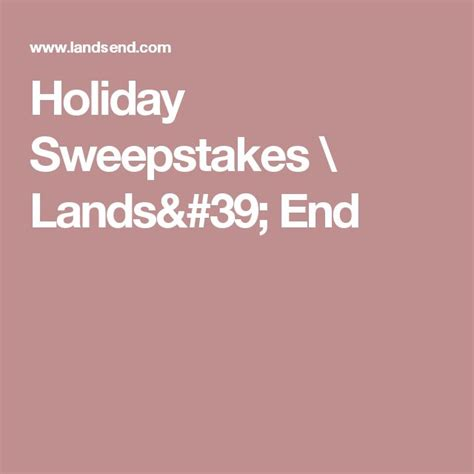 Lands End Holiday Sweepstakes - 1000 images about sweepstakes on pinterest quicken loans sapporo and gift cards