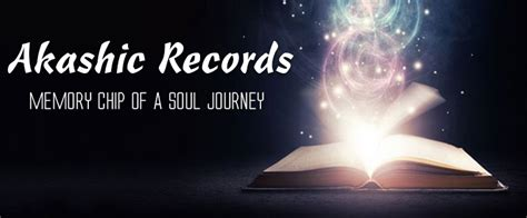 your key to the akashic records books akashic records memory chip of a soul journey
