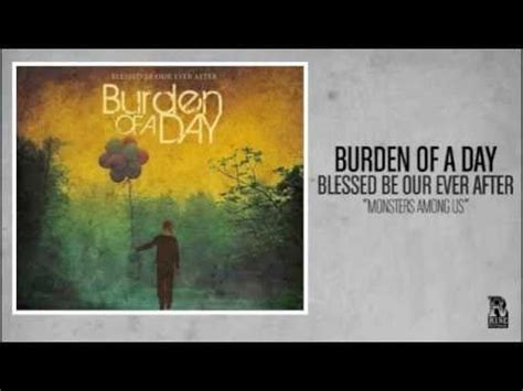 burden of a day burden of a day monsters among us youtube