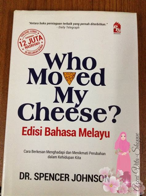 Buku My buku who moved my cheese edisi bahasa melayu azeniahmad