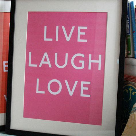 live laugh love art live laugh love art print by pearl and earl
