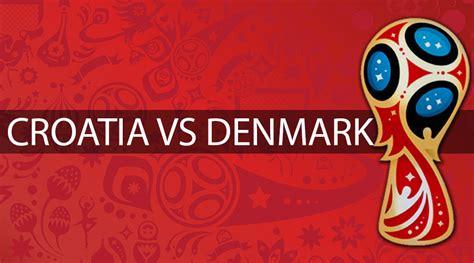 croatia vs denmark fifa world cup 2018