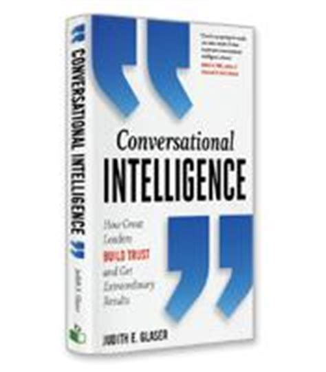 Conversational Intelligence How Great Leaders Build Trust Ebook conversational intelligence judith e glaser soundview