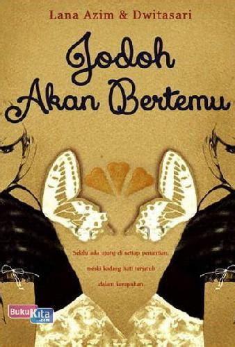 Novel Ebook Jodoh Akan Bertemu Dwitasari bukukita jodoh akan bertemu toko buku