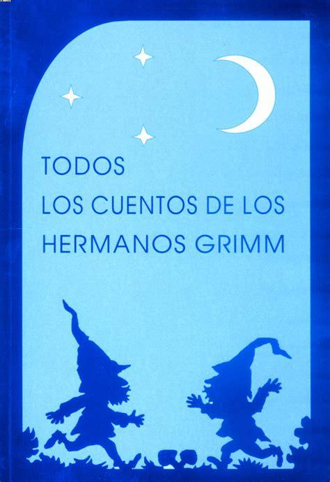 anibal libros para todos todos los cuentos de los hermanos grimm