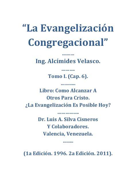 la evangelizacion como compartir la evangelizacion congregacional cap 6 libro como alcanzar a o