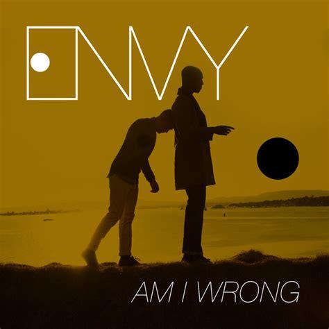 i am what i am testo nico vinz am i wrong testo e traduzione musickr