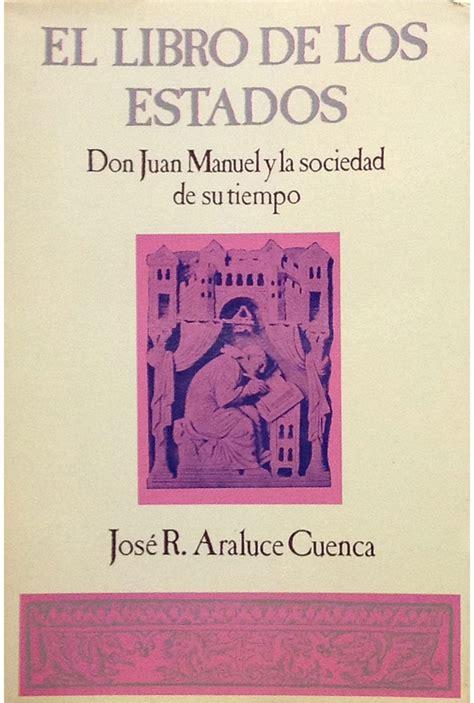 libro el libro de don el libro de los estados don juan manuel y la sociedad de su tiempo girol books