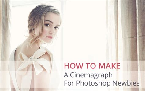 tutorial cinemagraph 20 new photo editing tutorials to take your photography to