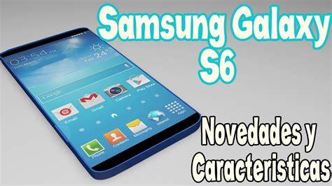 Samsung Galaxy Tab S6 Caracteristicas by Samsung Galaxy S6 Novedades Y Caracter 237 Sticas