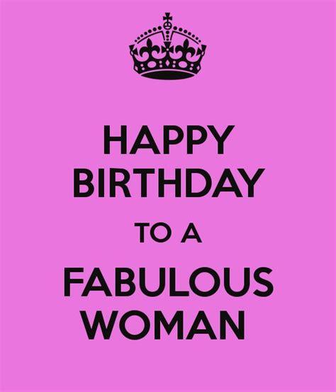 Fabulous Birthday Quotes Happy Birthday To A Fabulous Woman Happy Birthday To