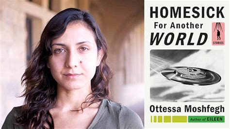 homesick for another world i don t like my characters ottessa moshfegh