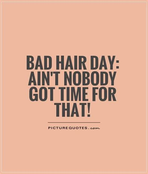 hair quotes bad hair day quotes quotesgram