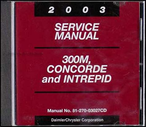 service and repair manuals 2003 chrysler concorde user handbook 2003 concorde intrepid 300m cd rom repair shop manual