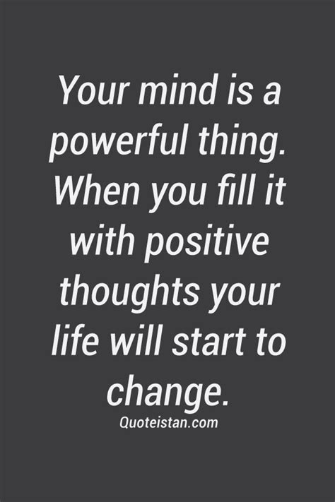 your mind is a powerful thing when you fill it with