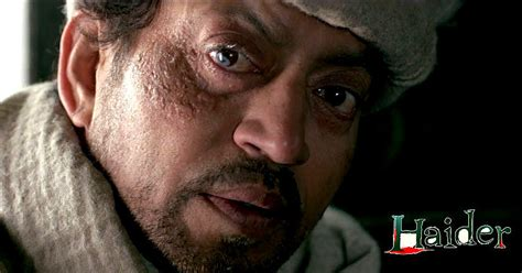biography of film haider 10 amazing roles by irrfan khan that show his excellence