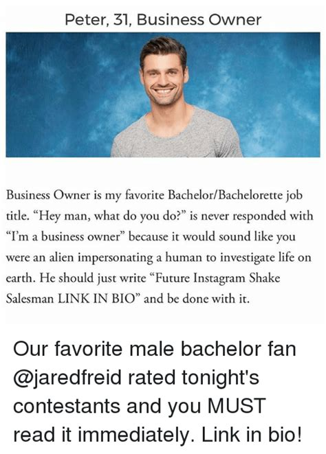 Bachelorette Memes - peter 31 business owner business owner is my favorite