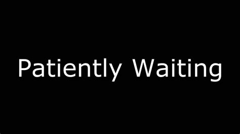And Waiting by Patiently Waiting Original Song